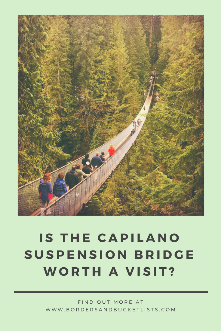 is the Capilano Suspension Bridge worth a visit pin