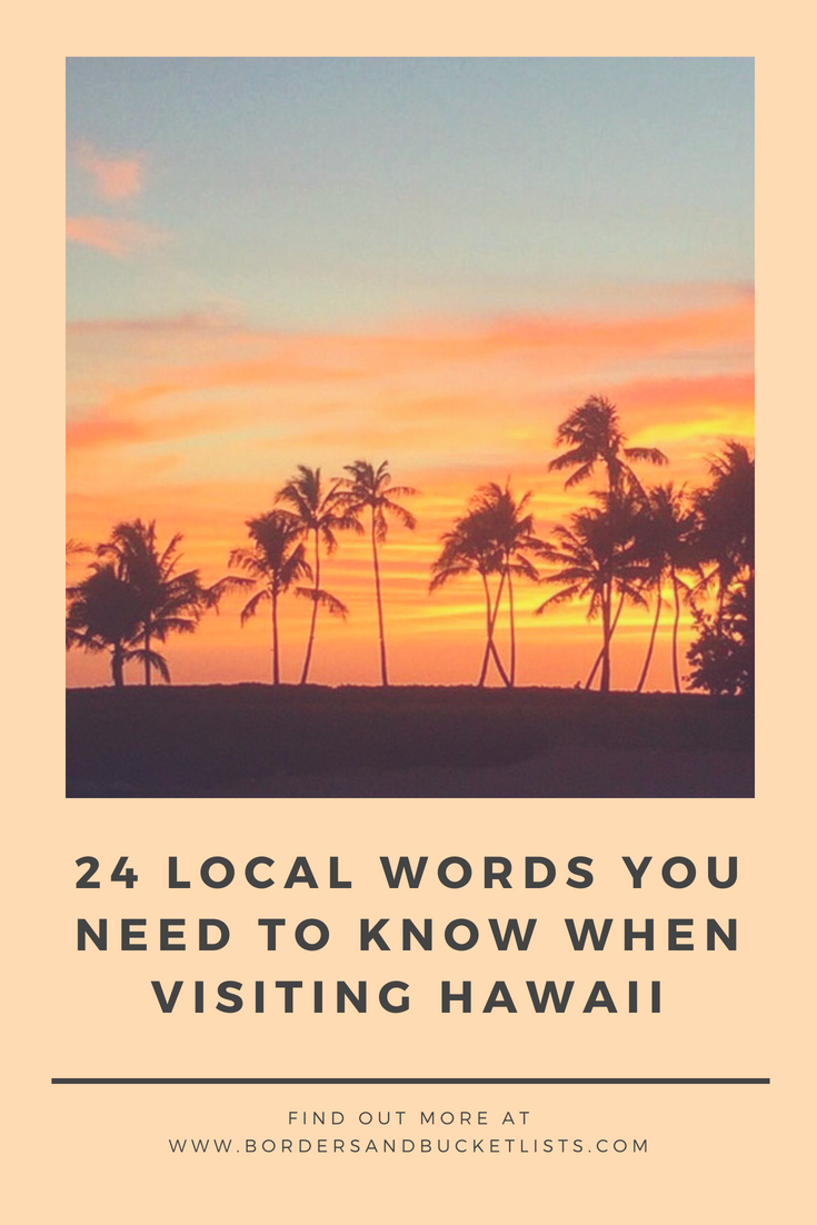 Local Pidgin Words You Need to Know When Visiting Hawaii Pin #hawaii #local #pidgin