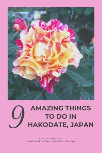 9 Things to Do in Hakodate, Japan #hakodate #japan #rose #rosegarden #hokkaido