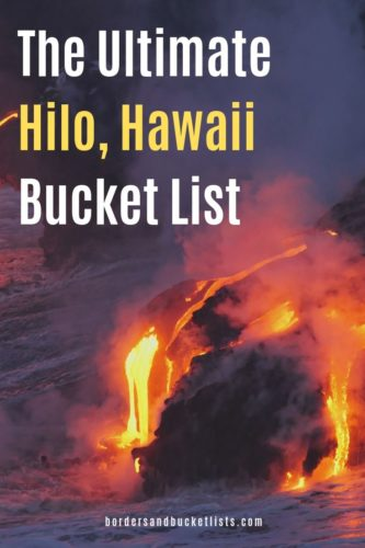 The Ultimate Hilo, Hawaii Bucket List #hilo #bigisland #hawaii #bucketlist