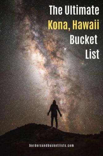 The Ultimate Kona, Hawaii Bucket List #kona #bigisland #hawaii #bucketlist