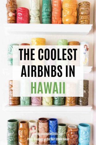 The Coolest Airbnbs in Hawaii #airbnb #hawaii #oahu #kauai #maui #bigisland